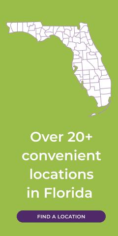 Over 20 Convenient Locations in Florida